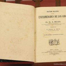 Libros antiguos: 7920 - TRATADO PRÁCTICO DE LAS ENFERMEDADES DE LOS OJOS. MEYER. EDI. MOYA Y PLAZA. 1875.. Lote 59974927