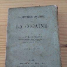 Libros antiguos: L'ANESTHÉSIE LOCALISÉE PAR LA COCAÏNE. VERSAILLES, 1903. COCAINA COMO ANESTESIA LOCAL. PAUL RECLUS. Lote 60262251