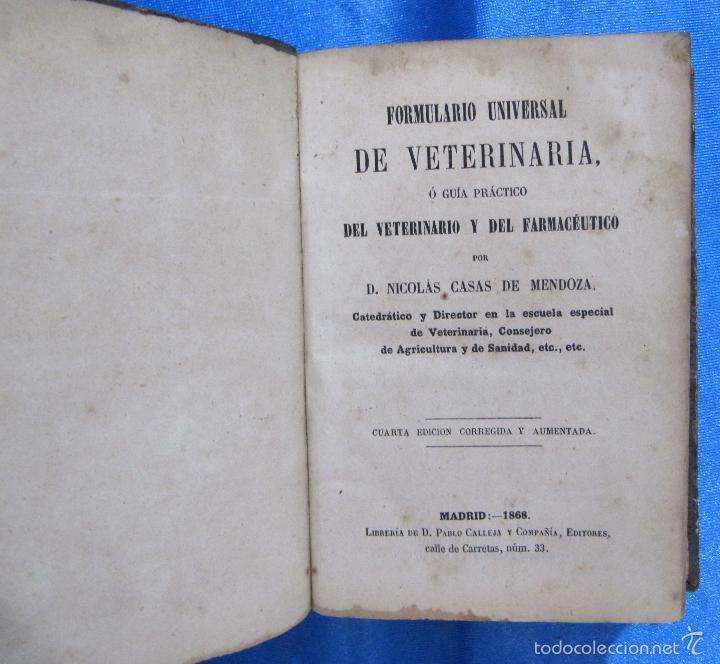Libros antiguos: FORMULARIO UNIVERSAL DE VETERINARIA. NICOLÁS CASAS DE MENDOZA. LIBRERÍA DE D. PABLO CALLEJA, 1868. - Foto 3 - 60340639