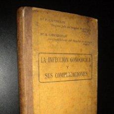 Libros antiguos: LA INFECCION GONOCOCICA Y SUS COMPLICACIONES / CATHELIN Y GRANDJEAN. Lote 60425491