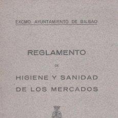 Libros antiguos: VARIOS. REGLAMENTO DE HIGIENE Y SANIDAD DE LOS MERCADOS. BILBAO, 1932.. Lote 60985687