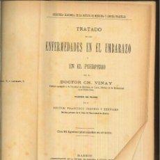 Libros antiguos: TRATADO DE LAS ENFERMEDADES EN EL EMBARAZO Y EN EL PUERPERIO. DR. CH. VINAY. Lote 61069247