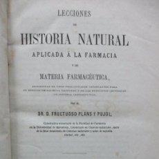 Libros antiguos: LECCIONES DE HISTORIA NATURAL APLICADA A LA FARMACIA... FRUCTUOSO PLANS Y PUJOL. 1867. 3 TOMOS DE 5.. Lote 62056228