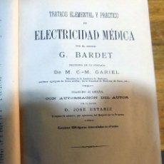 Libros antiguos: ELECTRICIDAD MEDICA 1887, G.BARDET , LIBRERIA EDITORIAL CARLOS BAILLY, VER FOTOS. Lote 62426476