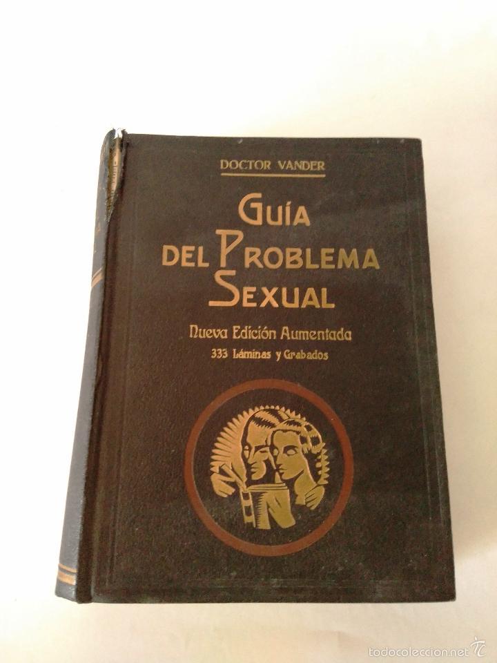 Libros antiguos: GUIA DEL PROBLEMA SEXUAL - DOCTOR VANDER - 1935 - 333 ILUSTRACIONES ORIGINALES - 2ª EDICION - Foto 2 - 62913160
