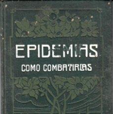 Libros antiguos: LIBRO AÑOS 20 EPIDEMIAS COMO COMBATIRLAS . Lote 63694723