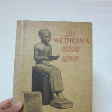 Libros antiguos: ANTIGUO LIBRO LA MEDICINA ANTAÑO Y OGAÑO, DE BAYER, FARMACIA.. Lote 63773659