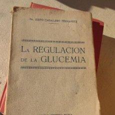 Libros antiguos: LIBRO LA REGULACIÓN DE LA GLUCEMIA 1926 ED. CIENTIFICO MEDICA L-6922-154. Lote 65742962