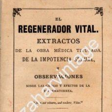 Libros antiguos: EL REGENERADOR VITAL,EXTRACTOS....DE LA IMPOTENCIA SEXUAL,DOCTOR E.FERGUSON,1882. Lote 66158930