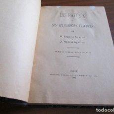 Libros antiguos: LOS RAYOS X Y SUS APLICACIONES PRÁCTICAS ---- EUGENIO AGACINO, RAMÓN AGACINO. Lote 66873602