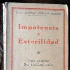 Libros antiguos: IMPOTENCIA Y ESTERILIDAD, ALFONSO ARTEAGA PEREIRA. Lote 67403085