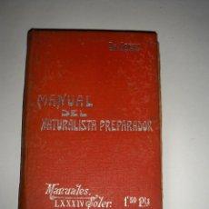 Libros antiguos: MANUALES SOLER MANUAL DEL NATURALISTA PREPARADOR. Lote 67885441