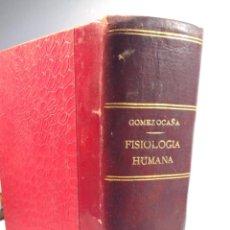 Libros antiguos: FISIOLOGIA HUMANA TEORICA Y EXPERIMENTAL-GOMEZ OCAÑA-1915. Lote 68120569