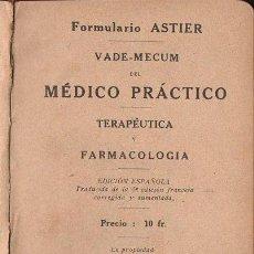 Libros antiguos: FORMULARIO ASTIER DE TERAPÉUTICA Y FARMACOLOGÍA 1918. Lote 68605321