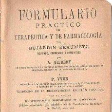 Libros antiguos: DUJARDIN BEAUMETZ : FORMULARIO PRÁCTICO DE TERAPÉUTICA Y FARMACOLOGÍA BAILLY BAILLIERE 1901. Lote 68605605
