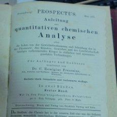 Libros antiguos: ANLEITUNG ZUR QUANTITATIVEN CHEMISCHEN ANALYSE. REMIGIUS FRESENIUS. EN DOS BANDAS. 1º BANDA. 1875. Lote 68639185
