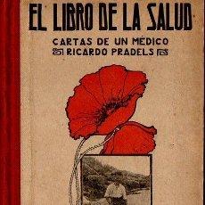 Libros antiguos: PRADELS : EL LIBRO DE LA SALUD - CARTAS DE UN MÉDICO (LUIS GILI, 1914). Lote 68749261