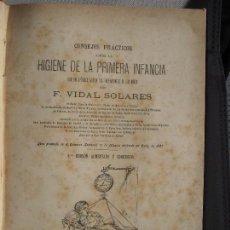 Libros antiguos: CONSEJOS PRACTICOS SOBRE LA HIGIENE DE LA PRIMERA INFANCIA - F. VIDAL SOLARES - CIRCA 1895. Lote 68905913