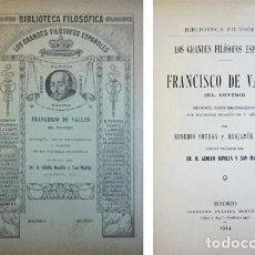 Libros antiguos: MARCOS, BENJAMÍN Y ORTEGA, EUSEBIO. FRANCISCO DE VALLÉS, EL DIVINO. BIOGRAFÍA... 1914.. Lote 194363685