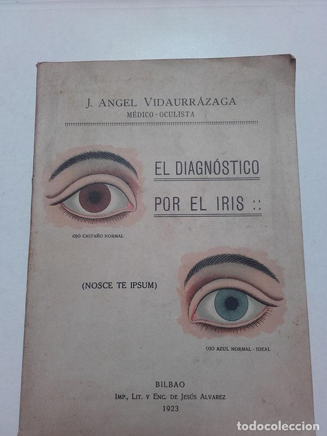 EL DIAGNOSTICO POR EL IRIS, J. ANGEL VIDAURRAZAGA, BILBAO 1923, 1ª EDICION. IMPRENTA JESUS ALVAREZ. (Libros Antiguos, Raros y Curiosos - Ciencias, Manuales y Oficios - Medicina, Farmacia y Salud)