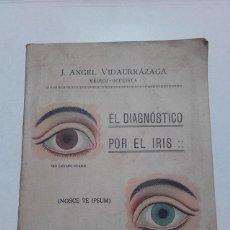 Libros antiguos: EL DIAGNOSTICO POR EL IRIS, J. ANGEL VIDAURRAZAGA, BILBAO 1923, 1ª EDICION. IMPRENTA JESUS ALVAREZ.. Lote 70460505