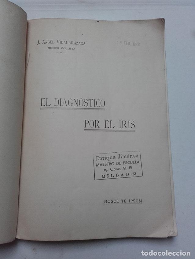Libros antiguos: EL DIAGNOSTICO POR EL IRIS, J. ANGEL VIDAURRAZAGA, BILBAO 1923, 1ª EDICION. IMPRENTA JESUS ALVAREZ. - Foto 2 - 70460505