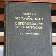 Libros antiguos: 8265 - TRATADO DE METABOLISMO Y ENFERMEDADES DE LA NUTRICIÓN. EDIT. LABOR. 1932.. Lote 70524285