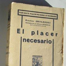 Libros antiguos: EL PLACER NECESARIO- DR. SMOLENSKI - MUY RARO. Lote 71235163