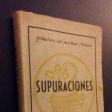 Libros antiguos: SUPURACIONES / RAFAEL GOMEZ LUCAS / BIBLIOTECA DEL AUXILIAR MEDICO. Lote 71420523