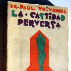Libros antiguos: LA CASTIDAD PERVERSA- DR.P. VOIVENEL. Lote 71585919