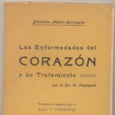 Libros antiguos: LAS ENFERMEDADES DEL CORAZÓN Y SU TRATAMIENTO. POR EL DR. H.HUCHARD. EDITORIAL ESPASA E HIJOS.. Lote 72696351