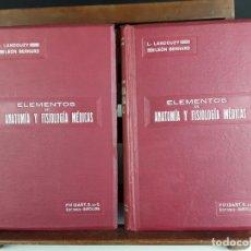 Libros antiguos: 8301 - ELEMENTOS DE ANATOMÍA Y FISIOLOGÍA MÉDICAS. VOL. I Y II(VER DESCRIP). EDIT. F. ISART. 1918.. Lote 72887395
