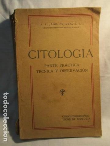 CITOLOGÍA, PARTE PRÁCTICA, TÉCNICA Y OBSERVACIÓN. - PUJIULA,JAIME. (Libros Antiguos, Raros y Curiosos - Ciencias, Manuales y Oficios - Medicina, Farmacia y Salud)