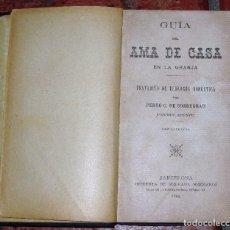 Libros antiguos: CURIOSA GUIA DEL AMA DE CASA EN LA GRANJA ECONOMIA DOMESTICA . SOBREGRAU . 1899 RECETAS TRUCOS . Lote 73831815
