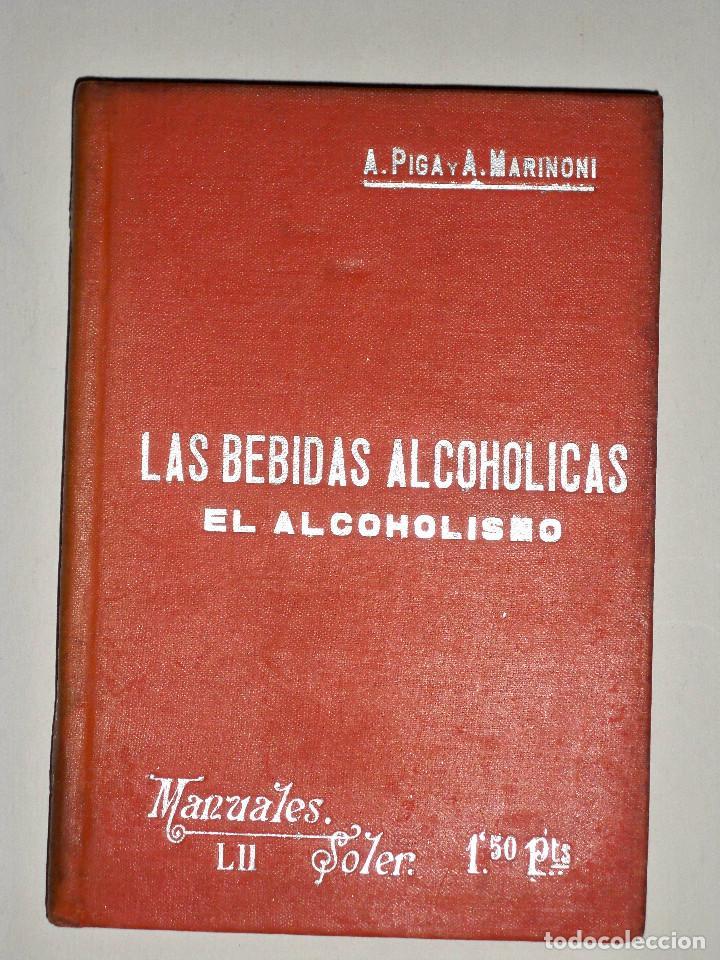 MANUALES SOLER LAS BEBIDAS ALCOHOLICAS EL ALCOHOLISMO (Libros Antiguos, Raros y Curiosos - Ciencias, Manuales y Oficios - Medicina, Farmacia y Salud)