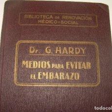 Libros antiguos: INTERESANTE LIBRO...MEDIOS PARA EVITAR EL EMBARAZO....AÑO 20..SIGLO PASADO...CON 37 GRABADOS.. Lote 74205943