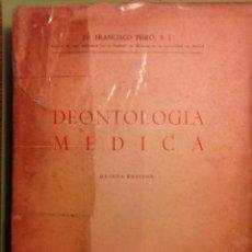 Libros antiguos: DEONTOLOGIA MEDICA - DR. FRANCISCO PEIRO S J.- 5ª EDICIÓN 1954. Lote 74284327