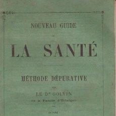 Libros antiguos: LA SANTÉ / NOUVEAU GUIDE / MÉTHODE DÉPURATIVE / LE GOLVIN / FELIX MALTESTE / PARIS. Lote 75069407