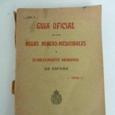 Libros antiguos: GUIA OFICIAL DE LAS AGUAS MINERO-MEDICINALES Y ESTABLECIMIENTOS BALNEARIOS DE ESPAÑA. AÑO 1910. Lote 75150023