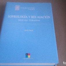 Libros antiguos: SOFROLOGÍA Y RELAJACIÓN. NUEVAS TERAPIAS - FALK, ANA. Lote 75575187