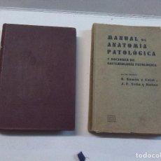 Libros antiguos: RAMÓN Y CAJAL: MANUAL DE ANATOMÍA PATOLÓGICA GENERAL (1929) Y MANUAL DE ANATOMÍA PATOLÓGICA (1942) . Lote 75639511