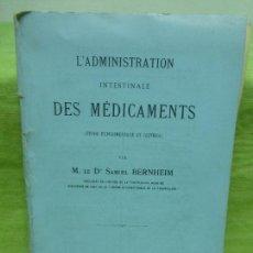 Libros antiguos: L'ADMINISTRATION INTESTINALE DES MEDICAMENTS - M. LE SAMUEL BERNHEIM - MALOINE EDITEUR PARIS . Lote 75773483
