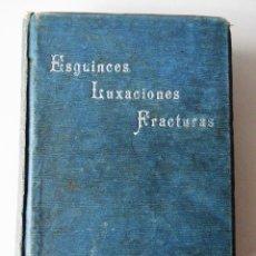 Libros antiguos: ESGUINCES, LUXACIONES Y FRACTURAS (1915, 1A EDICIÓN). RICARDO LOZANO MONZÓN. MÚLTIPLES FOTOGRAFÍAS. Lote 75882835