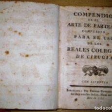 Libros antiguos: COMPENDIO DE EL ARTE DE PARTEAR REALES COLEGIOS DE CIRUGIA THOMAS PIFERRER 1765 OBSTETRICIA MEDICINA. Lote 75932711
