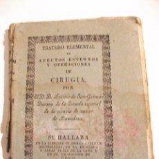 Libros antiguos: 1822 TRATADO ELEMENTAL DE AFECTOS ESTERNOS Y OPERACIONES DE CIRUGIA POR ANTONIO DE SAN GERMAN. Lote 76118375