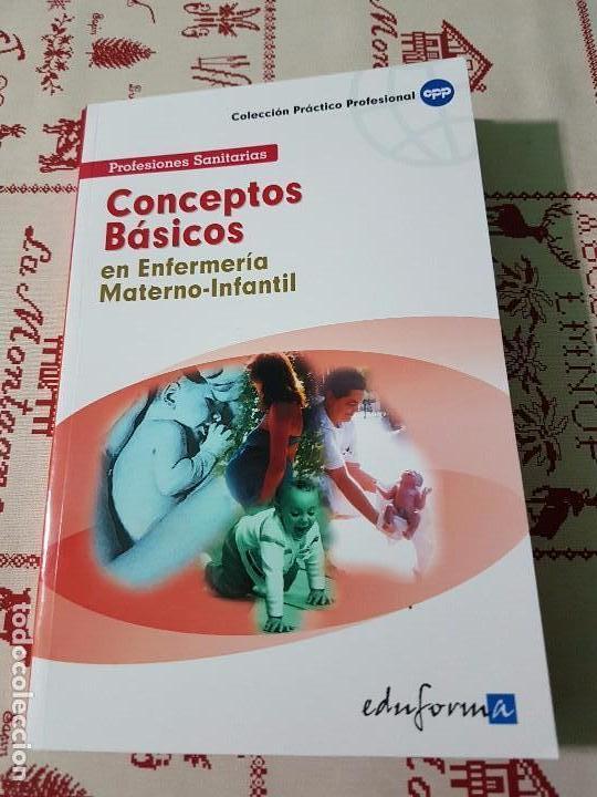 CONCEPTOS BÁSICOS EN ENFERMERÍA MATERNO INFANTIL (Libros Antiguos, Raros y Curiosos - Ciencias, Manuales y Oficios - Medicina, Farmacia y Salud)