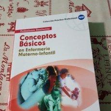 Libros antiguos: CONCEPTOS BÁSICOS EN ENFERMERÍA MATERNO INFANTIL. Lote 76190163