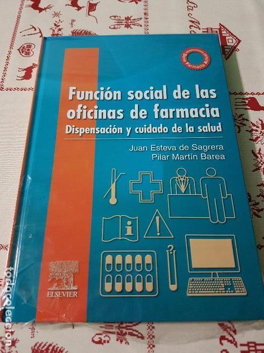 FUNCIÓN SOCIAL DE LAS OFICINAS DE FARMACIA 1 EDICIÓN (Libros Antiguos, Raros y Curiosos - Ciencias, Manuales y Oficios - Medicina, Farmacia y Salud)