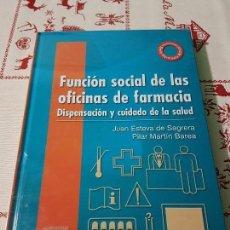 Libros antiguos: FUNCIÓN SOCIAL DE LAS OFICINAS DE FARMACIA 1 EDICIÓN. Lote 76193123