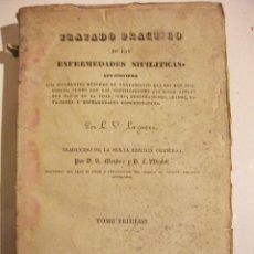Libros antiguos: TRATADO PRACTICO DE LAS ENFERMEDADES SIFILITICAS POR L. V. LAQUEAU 1834. Lote 76196431